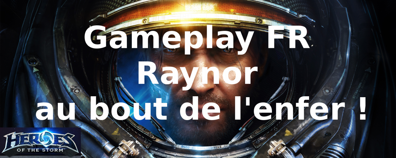 Heroes of the Storm - Raynor au bout de l'enfer !