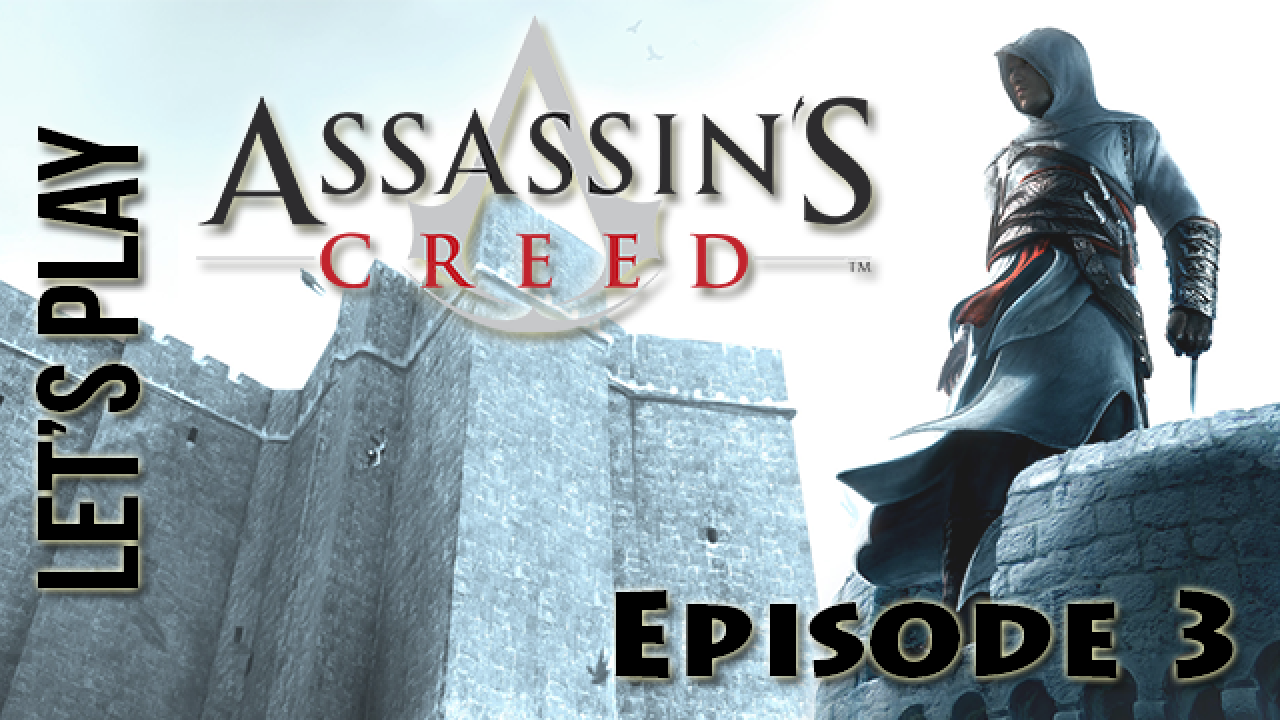 [Let's Play] Assassin's Creed : Episode 3