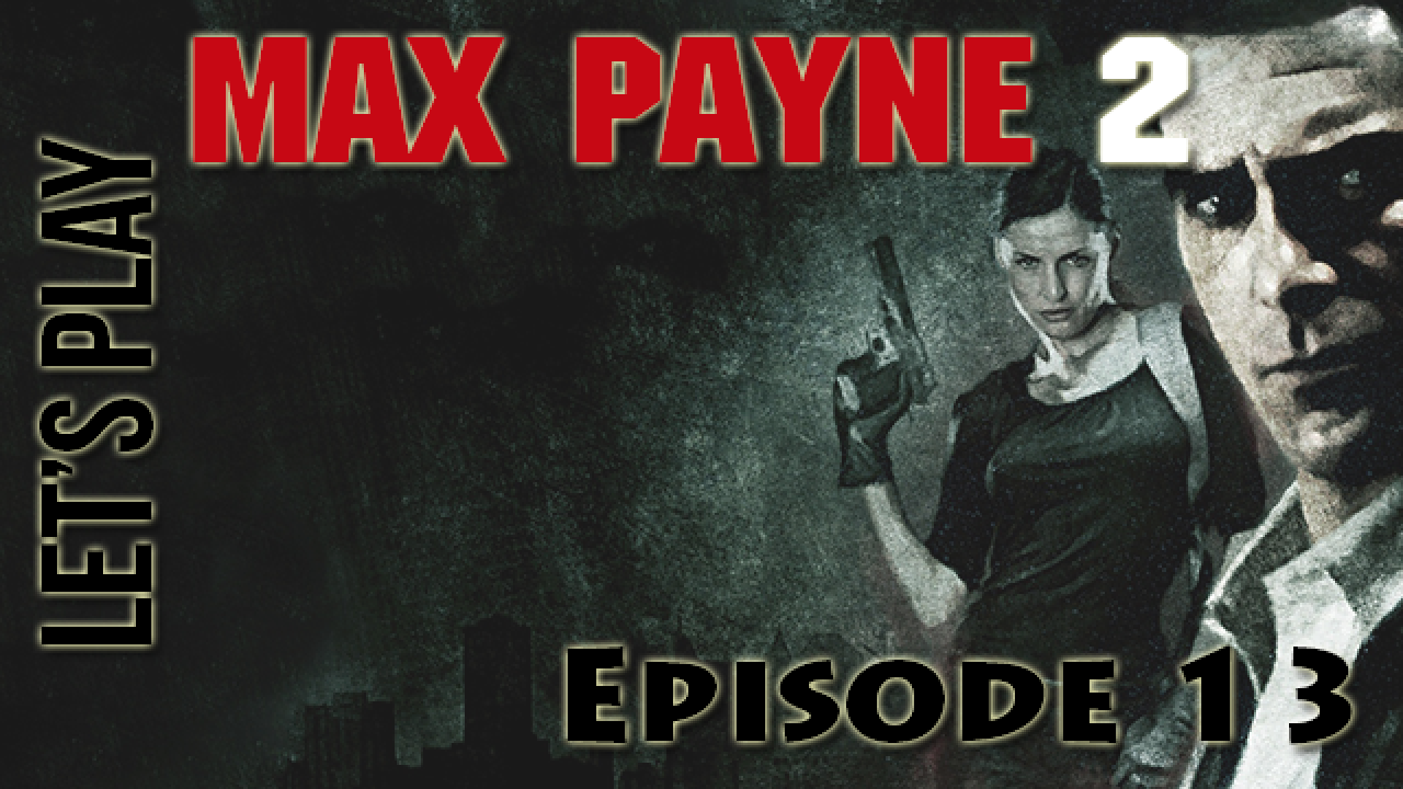 [Let's Play] Max Payne 2 - Episode 13 : La chute infernale