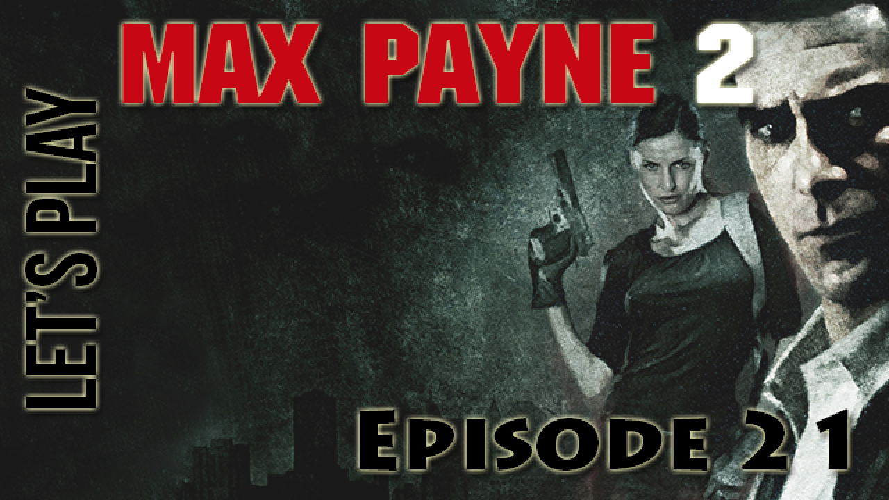 [Let's Play] Max Payne 2 - Episode 21 (Final) : Une impression de déjà vu