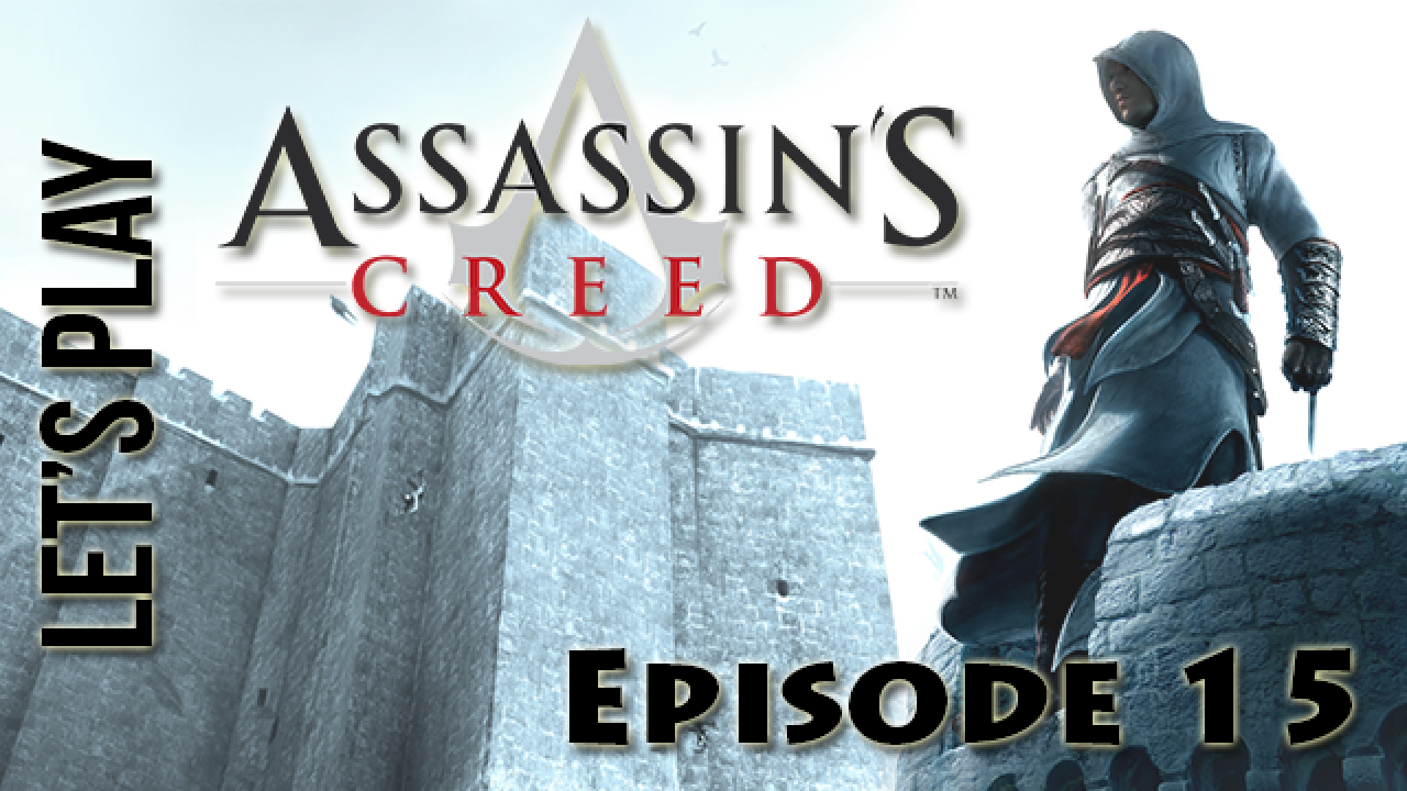 [Let's Play] Assassin's Creed : Episode 15