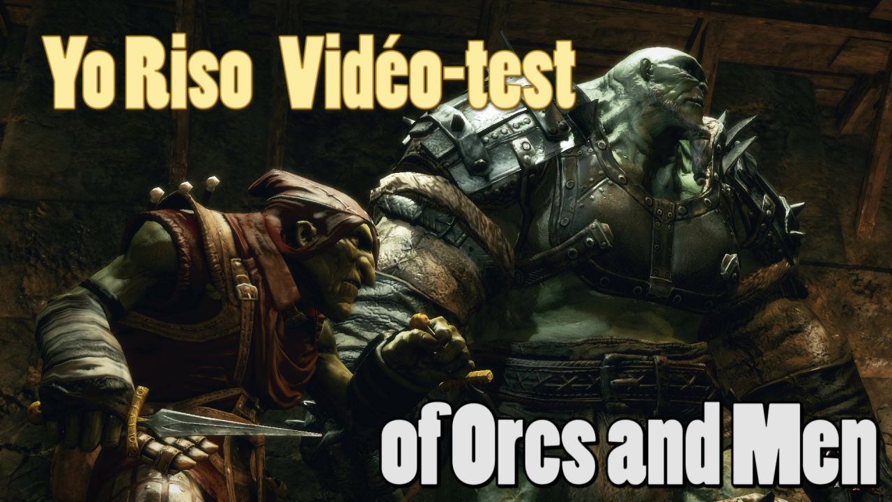 Of Orcs and Men [vidéo-test]