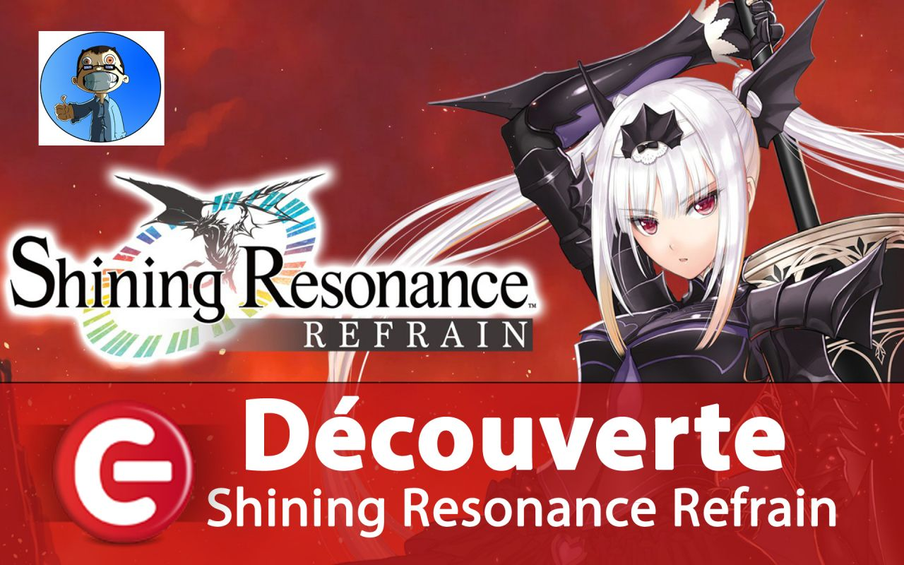 [Découverte] Shining Resonance Refrain sur PS4, Xbox One, PC, Switch