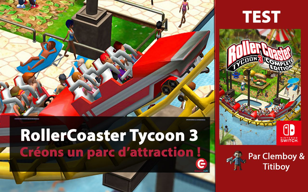 [VIDEO TEST] RollerCoaster Tycoon 3 : Complete Edition sur Nintendo Switch