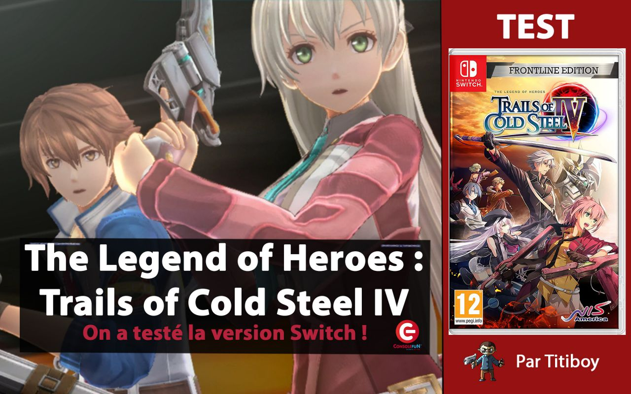 [TEST] The Legend of Heroes : Trails of Cold Steel IV sur Nintendo Switch