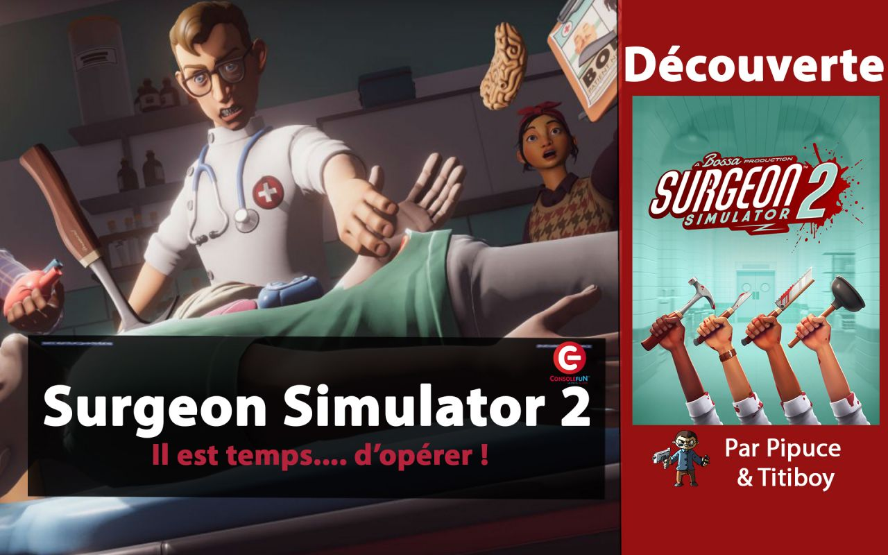 [VIDEO TEST] Surgeon Simulator 2, Un jeu FUN mais avec une maniabilité délicate...