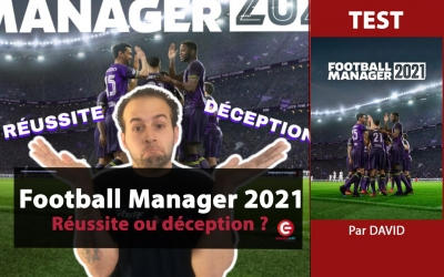 Test vidéo [VIDEO TEST] Football Manager 2021, réussite ou déception ?